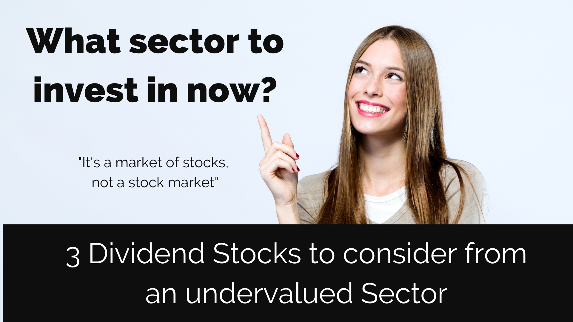 What sector to invest in now
